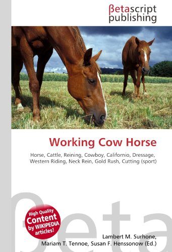 9786130328962: Working Cow Horse: Horse, Cattle, Reining, Cowboy, Californio, Dressage, Western Riding, Neck Rein, Gold Rush, Cutting (sport)