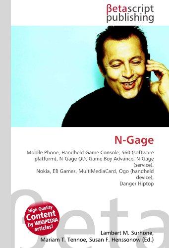 9786130331825: N-Gage: Mobile Phone, Handheld Game Console, S60 (software platform), N-Gage QD, Game Boy Advance, N-Gage (service), Nokia, EB Games, MultiMediaCard, Ogo (handheld device), Danger Hiptop