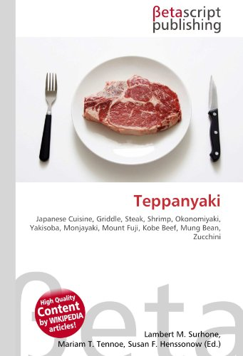 Teppanyaki : Japanese Cuisine, Griddle, Steak, Shrimp,: Lambert M. Surhone