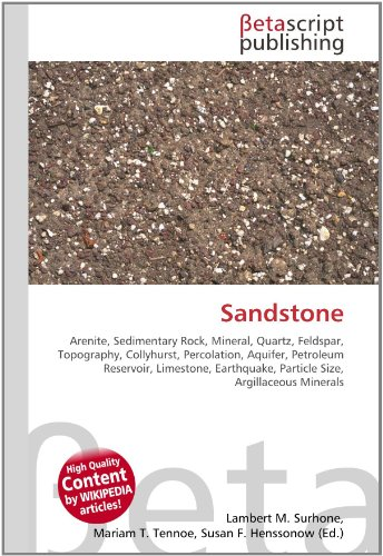 9786130351731: Sandstone: Arenite, Sedimentary Rock, Mineral, Quartz, Feldspar, Topography, Collyhurst, Percolation, Aquifer, Petroleum Reservoir, Limestone, Earthquake, Particle Size, Argillaceous Minerals