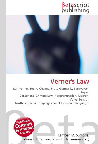 "grimms and verners laws Verner's law satisfactorily explains ""the apparent exceptions to grimm"" law grimm had stated that indo-germanic voiceless stop sounds (p, t, k) become ."