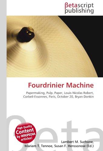 Fourdrinier Machine: Lambert M. Surhone