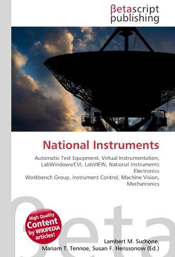 9786130378288: National Instruments: Automatic Test Equipment, Virtual Instrumentation, LabWindows/CVI, LabVIEW, National Instruments Electronics Workbench Group, Instrument Control, Machine Vision, Mechatronics