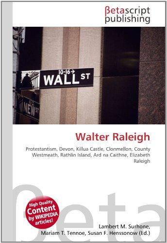 9786130379100: Walter Raleigh: Protestantism, Devon, Killua Castle, Clonmellon, County Westmeath, Rathlin Island, Ard na Caithne, Elizabeth Raleigh