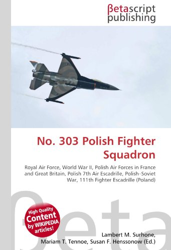 No. 303 Polish Fighter Squadron: Lambert M. Surhone