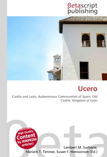 9786130385477: Ucero: Castile and León, Autonomous Communities of Spain, Old Castile, Kingdom of León