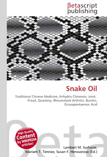 9786130400132: Snake Oil: Traditional Chinese Medicine, Enhydris Chinensis, Joint, Fraud, Quackery, Rheumatoid Arthritis, Bursitis, Eicosapentaenoic Acid
