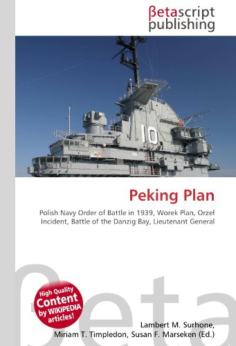9786130406790: Peking Plan: Polish Navy Order of Battle in 1939, Worek Plan, Orzeł Incident, Battle of the Danzig Bay, Lieutenant General