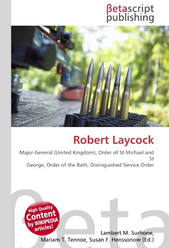 9786130412562: Robert Laycock: Major-General (United Kingdom), Order of St Michael and St George, Order of the Bath, Distinguished Service Order