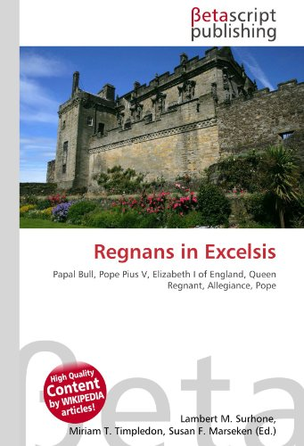 9786130428914: Regnans in Excelsis: Papal Bull, Pope Pius V, Elizabeth I of England, Queen Regnant, Allegiance, Pope
