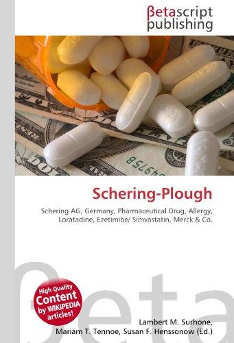 9786130430573: Schering-Plough: Schering AG, Germany, Pharmaceutical Drug, Allergy, Loratadine, Ezetimibe/ Simvastatin, Merck & Co.