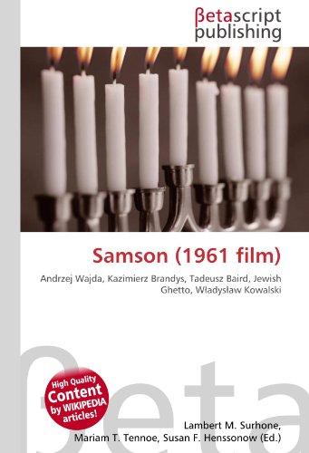 9786130444402: Samson (1961 film): Andrzej Wajda, Kazimierz Brandys, Tadeusz Baird, Jewish Ghetto, Wladyslaw Kowalski