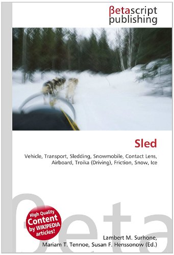 9786130455514: Sled: Vehicle, Transport, Sledding, Snowmobile, Contact Lens, Airboard, Troika (Driving), Friction, Snow, Ice