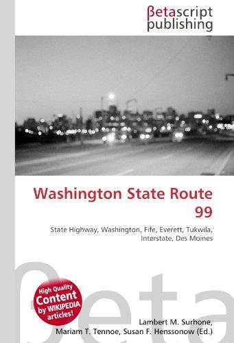 9786130460556: Washington State Route 99: State Highway, Washington, Fife, Everett, Tukwila, Interstate, Des Moines