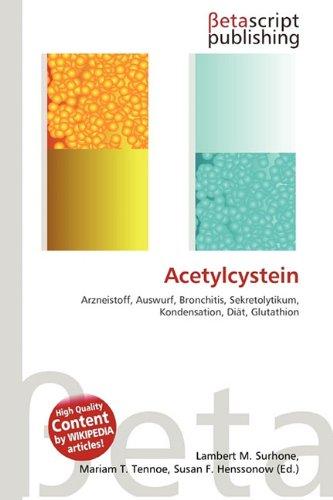 Acetylcystein: Surhone, Lambert M.;