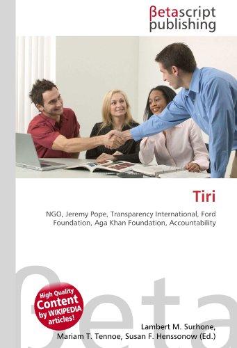 9786130470845: Tiri: NGO, Jeremy Pope, Transparency International, Ford Foundation, Aga Khan Foundation, Accountability