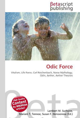 9786130485986: Odic Force: Vitalism, Life Force, Carl Reichenbach, Norse Mythology, Odin, Aether, Aether Theories