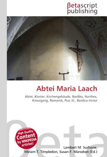 9786130488130: Abtei Maria Laach: Abtei, Kloster, Kirchengebäude, Basilika, Narthex, Kreuzgang, Romanik, Pius XI., Basilica minor