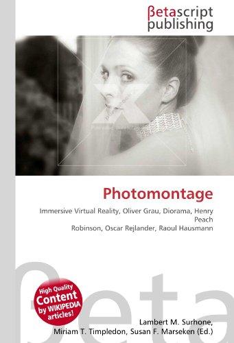 9786130493417: Photomontage: Immersive Virtual Reality, Oliver Grau, Diorama, Henry Peach Robinson, Oscar Rejlander, Raoul Hausmann