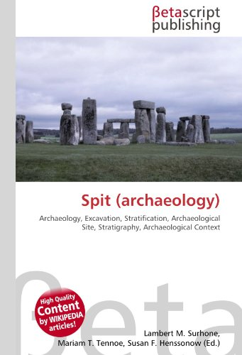 9786130497064: Spit (archaeology): Archaeology, Excavation, Stratification, Archaeological Site, Stratigraphy, Archaeological Context