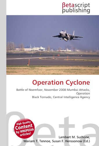 9786130497811: Operation Cyclone: Battle of Noemfoor, November 2008 Mumbai Attacks, Operation Black Tornado, Central Intelligence Agency