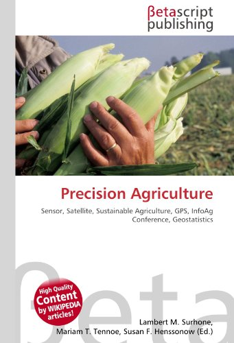 9786130500917: Precision Agriculture: Sensor, Satellite, Sustainable Agriculture, GPS, InfoAg Conference, Geostatistics