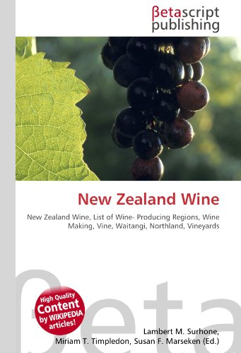 9786130502102: New Zealand Wine: New Zealand Wine, List of Wine- Producing Regions, Wine Making, Vine, Waitangi, Northland, Vineyards