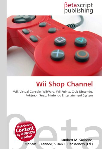 9786130502416: Wii Shop Channel: Wii, Virtual Console, WiiWare, Wii Points, Club Nintendo, Pok�mon Snap, Nintendo Entertainment System