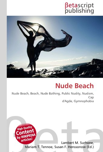 9786130503840: Nude Beach: Nude Beach, Beach, Nude Bathing, Public Nudity, Nudism, Cap d'Agde, Gymnophobia