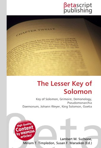 9786130509361: The Lesser Key of Solomon: Key of Solomon, Grimoire, Demonology, Pseudomonarchia Daemonum, Johann Weyer, King Solomon, Goetia