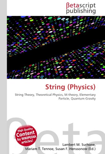 9786130518660: String (Physics): String Theory, Theoretical Physics, M-theory, Elementary Particle, Quantum Gravity