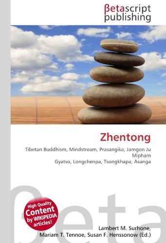 9786130519865: Zhentong: Tibetan Buddhism, Mindstream, Prasangika, Jamgon Ju Mipham Gyatso, Longchenpa, Tsongkhapa, Asanga