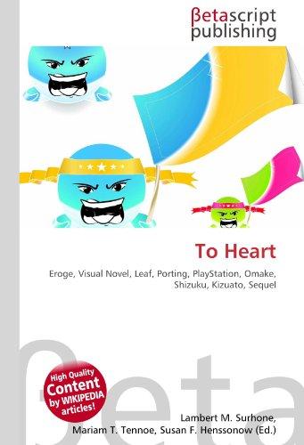 9786130521820: To Heart: Eroge, Visual Novel, Leaf, Porting, PlayStation, Omake, Shizuku, Kizuato, Sequel