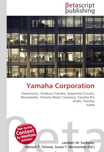 9786130523893: Yamaha Corporation: Hamamatsu, Torakusu Yamaha, Sequential Circuits, Bösendorfer, Yamaha Motor Company, Yamaha Pro Audio, Yamaha Jubilo