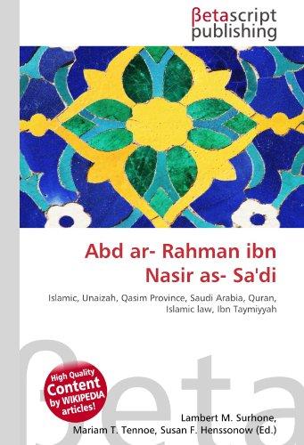 9786130524265: Abd ar- Rahman ibn Nasir as- Sa'di: Islamic, Unaizah, Qasim Province, Saudi Arabia, Quran, Islamic law, Ibn Taymiyyah
