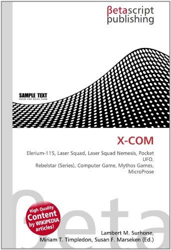 9786130524494: X-COM: Elerium-115, Laser Squad, Laser Squad Nemesis, Pocket UFO, Rebelstar (Series), Computer Game, Mythos Games, MicroProse