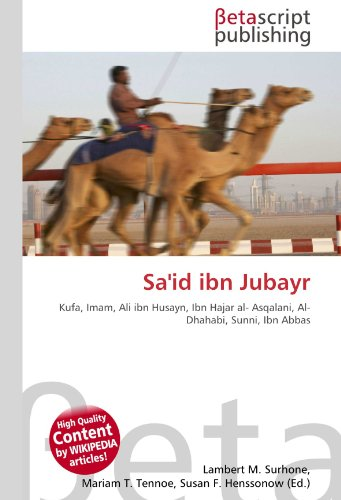 9786130524548: Sa'id ibn Jubayr: Kufa, Imam, Ali ibn Husayn, Ibn Hajar al- Asqalani, Al- Dhahabi, Sunni, Ibn Abbas