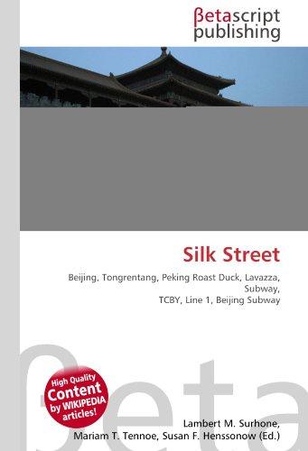 9786130526603: Silk Street: Beijing, Tongrentang, Peking Roast Duck, Lavazza, Subway, TCBY, Line 1, Beijing Subway