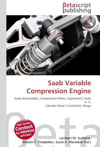 9786130538644: Saab Variable Compression Engine: Saab Automobile, Compression Ratio, Experiment, Saab 9- 5, Cylinder Head, Crankshaft, Hinge