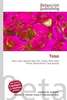 9786130549725: Toso: Spice, Sake, Japanese New Year, Osechi, Mirin, Meiji Period, Shōwa Period, Tang Dynasty
