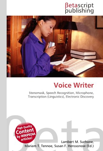 9786130598716: Voice Writer: Stenomask, Speech Recognition, Microphone, Transcription (Linguistics), Electronic Discovery