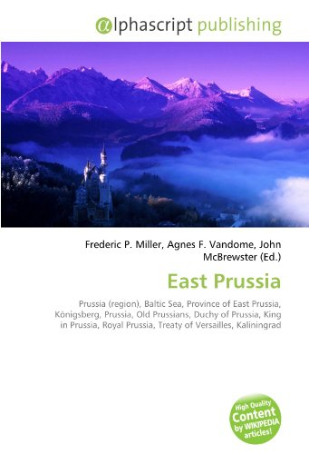 East Prussia: Frederic P. Miller