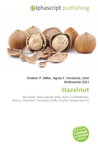 9786130616953: Hazelnut: Nut (fruit), Hazel, Kernel, Seed, Acorn, Confectionery, Praline, Chocolate, Chocolate truffle, Nutella, Unsaturated fat
