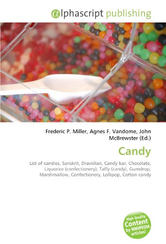 9786130627379: Candy: List of candies, Sanskrit, Dravidian, Candy bar, Chocolate, Liquorice (confectionery), Taffy (candy), Gumdrop, Marshmallow, Confectionery, Lollipop, Cotton candy