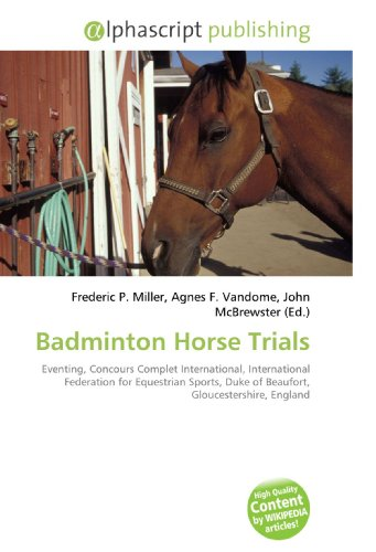 9786130636289: Badminton Horse Trials: Eventing, Concours Complet International, International Federation for Equestrian Sports, Duke of Beaufort, Gloucestershire, England