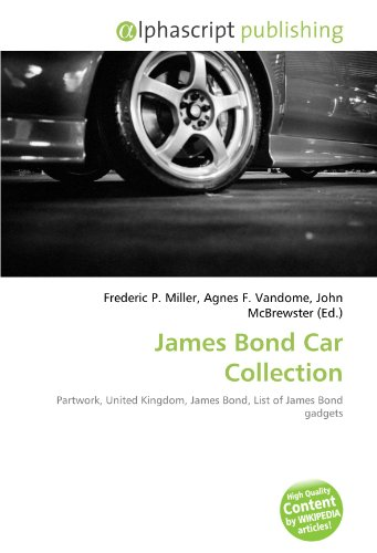 9786130639709: James Bond Car Collection: Partwork, United Kingdom, James Bond, List of James Bond gadgets