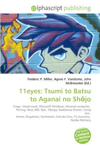 9786130650179: 11eyes: Tsumi to Batsu to Aganai no Shōjo: Eroge, Visual novel, Microsoft Windows, Personal computer, Porting, Xbox 360, 5pb, Manga, Kadokawa Daisuke Ono, Yū Asakawa, Noriko Rikimaru