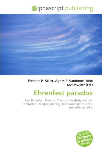 9786130651664: Ehrenfest paradox: Paul Ehrenfest, Paradox, Theory of relativity, Length contraction, Bungee jumping, Born coordinates, Bell's spaceship paradox