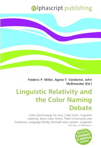Linguistic Relativity and the Color Naming Debate de Frederic P ...