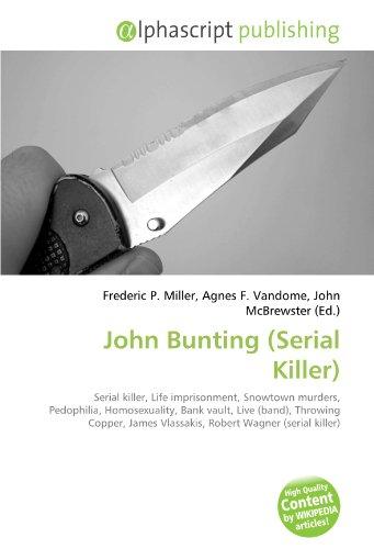 9786130687977: John Bunting (Serial Killer): Serial killer